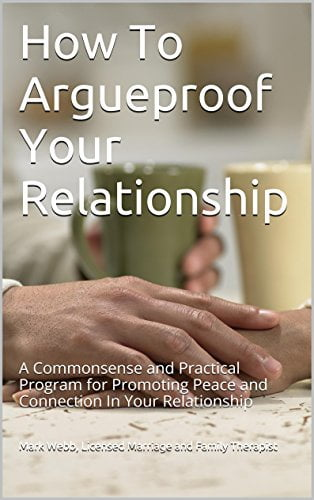 How to ArgueProof your Relationship - Kindle Edition