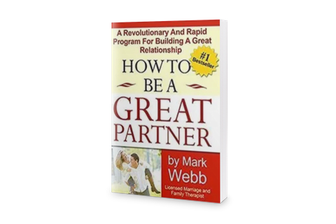 How to be a Great Partner by Mark Webb LMFT